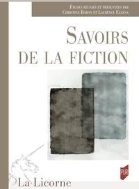 Christine Baron et Laurence Ellena - Savoirs de la fiction.