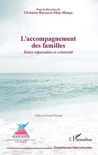 Christine Barras et Altay Manço - L'accompagnement des familles - Entre réparation et créativité.