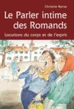 Christine Barras - Le parler intime des Romands - Locutions du corps et de l'esprit.