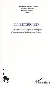 Christine Barré-de Miniac et Catherine Brissaud - La littéracie - Conceptions théoriques et pratiques d'enseignement de la lecture-écriture.