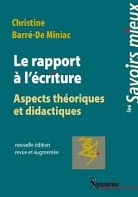 Christine Barré-de Miniac - Le rapport à l'écriture - Aspects théoriques et didactiques.