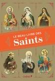 Christine Barrely et Defendente Génolini - Le beau livre des Saints.