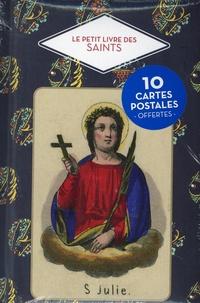 Christine Barrely et Saskia Leblon - Le petit livre des Saints - Avec 10 cartes postales offertes.