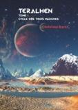 Christine Barsi - Cycle des Trois Marches  : Teralhen - Une épopée de science-fiction.
