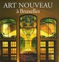 Christine Bastin et Jacques Evrard - Art Nouveau à Bruxelles - De l'architecture à l'ornementalisme.