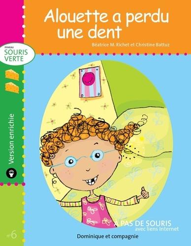 Christine Battuz et Béatrice M. Richet - Souris verte  : Alouette a perdu une dent - version enrichie.