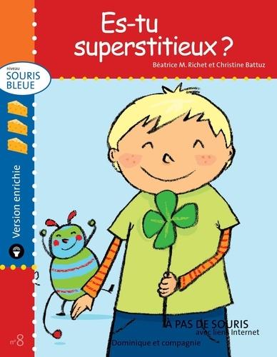 Christine Battuz et Béatrice M. Richet - Souris bleue  : Es-tu superstitieux ? - version enrichie.