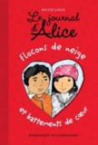 Christine Battuz et Sylvie Louis - Le journal d'Alice  : Flocons de neige et battements de coeur.