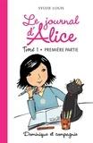 Christine Battuz et Sylvie Louis - Le journal d'Alice tome 1 - 1re partie.