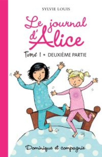 Christine Battuz et Sylvie Louis - Le journal d'Alice tome 1 - 2e partie.