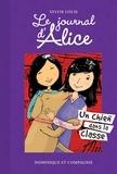 Christine Battuz et Sylvie Louis - Le journal d'Alice  : Un chien dans la classe.