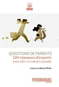 Christine Baudry et Violaine Gelly - Questions de parents - 120 réponses d'experts pour aider vos enfants à grandir.