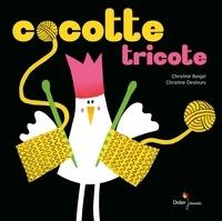 Christine Beigel et Christine Destours - Cocotte tricote.