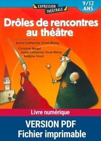 Christine Beigel et Anne-Catherine Vivet-Rémy - Drôles de rencontres au théâtre - 7-10 ans.