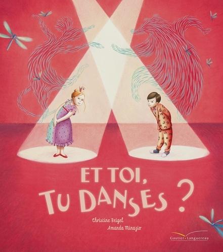 Christine Beigel et Amanda Minazio - Et toi, tu danses ?.