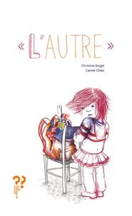 Christine Beigel et Carole Chaix - L'autre.
