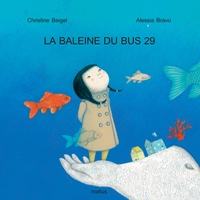 Christine Beigel et Alessia Bravo - La baleine du bus 29.