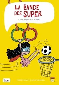 Christine Beigel et Pierre Fouillet - La bande des super Tome 4 : Mon papy est le roi du sport.