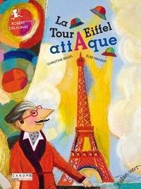 Christine Beigel et Elise Mansot - La Tour Eiffel attaque.