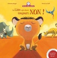 Christine Beigel et Hervé Le Goff - Le lion qui disait toujours non - Mamie poule raconte.