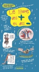 Christine Beigel et Alain Korkos - Le livre des + et des -.