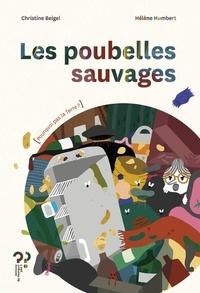 Christine Beigel et Hélène Humbert - Les poubelles sauvages.