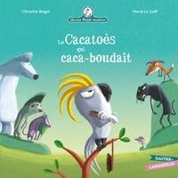 Christine Beigel - Mamie Poule : Le Cacatoès qui caca-boudait.