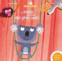 Christine Beigel et  Christine Beigel - Mamie Poule raconte - Le Koala qui disait des gros mots.