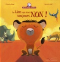 Christine Beigel et Hervé Le Goff - Mamie poule raconte  : Le lion qui disait toujours non !.