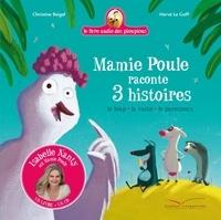 Christine Beigel et Hervé Le Goff - Mamie poule raconte  : Le loup ; La vache ; Le paresseux. 1 CD audio MP3