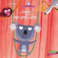 Christine Beigel et Hervé Le Goff - Mamie poule raconte Tome 10 : Le koala qui disait des gros mots.