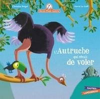 Christine Beigel et Hervé Le Goff - Mamie poule raconte Tome 21 : L'autruche qui rêvait de voler.