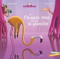 Christine Beigel et Hervé Le Goff - Mamie poule raconte Tome 26 : Le Flamant rose qui avait la jaunisse.