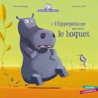 Christine Beigel et Hervé Le Goff - Mamie poule raconte Tome 4 : L'hippopotame qui avait le hoquet.