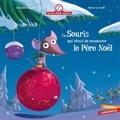 Christine Beigel et Hervé Le Goff - Mamie poule raconte Tome 5 : La Souris qui rêvait de rencontrer le Père Noël.