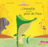 Christine Beigel et Hervé Le Goff - Mamie poule raconte Tome 8 : Le Crocodile qui avait peur de l'eau.