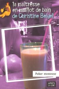 Christine Beigel - Poker menteuse.