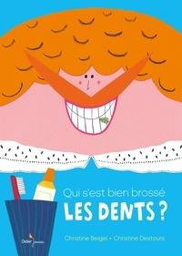 Christine Beigel et Christine Destours - Qui s'est bien brossé les dents ?.