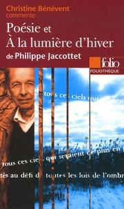 Christine Bénévent - Poésie et A la lumière d'hiver de Philippe Jaccottet.