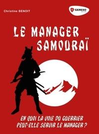 Le manager samouraï - En quoi la voie du guerrier peut-elle servir le manager ?.pdf