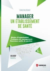 Christine Benoît - Manager un établissement de santé.