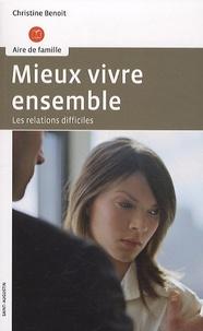 Christine Benoît - Mieux vivre ensemble - Le relations difficiles.