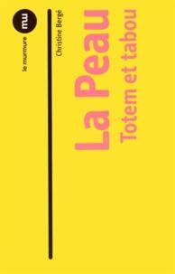 Christine Bergé - La Peau - Totem et tabou.