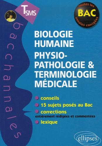 Christine Berger et Sonia Capra - Biologie humaine, physiopathologie et terminologie médicale Te SMS.