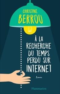 Christine Berrou - A la recherche du temps perdu sur Internet.