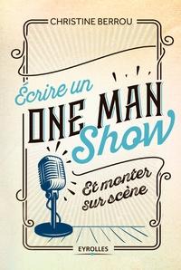 Ecrire un One Man Show et monter sur scène - Christine Berrou - 9782212268386 - 13,99 €