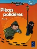 Christine Berthon et Jean-Luc Bétron - Pièces policières - Tome 2, 8/12 ans.