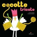 Christine Biegel et Christine Destours - Cocotte tricote.