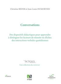Christine Bister et Jean-Louis Dumortier - Conversations - Des dispositifs didactiques pour apprendre à distinguer les facteurs de réussite ou d'échec des interactions verbales quotidiennes.