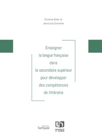 Christine Bister et Jean-Louis Dumortier - Enseigner la langue française dans le secondaire supérieur pour développer des compétences de littératie.